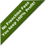 No Franchise Fees You keep 100% Profit!